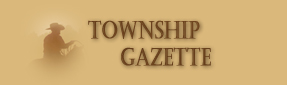 Cattle Valley Township Gazette